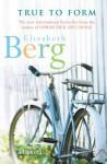 True To Form - Elizabeth Berg