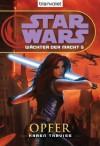 Opfer (Star Wars: Wächter der Macht, #5) - Karen Traviss, Andreas Kasprzak