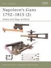 Napoleon's Guns 1792-1815 (2): Heavy and Siege Artillery - René Chartrand