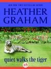 Quiet Walks the Tiger - Heather Graham