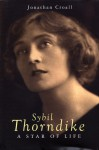 Sybil Thorndike: A Star of Life - Jonathan Croall