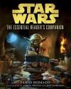 The Essential Reader's Companion: Star Wars - Pablo Hidalgo, Chris Trevas, Jeff Carlisle, Brian Rood