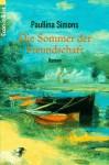 Die Sommer Der Freundschaft Roman - Paullina Simons