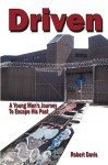 Driven: A Young Man's Journey to Escape His Past - Robert Davis