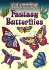 STICKERS: Glitter Fantasy Butterflies Stickers - NOT A BOOK