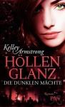 Höllenglanz (Die Dunklen Mächte, #3) - Kelley Armstrong, Christine Gaspard