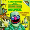 A Visit to the Sesame Street Hospital (Pictureback(R)) - Deborah Hautzig, Joe Mathieu