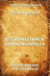 Die Königinnen von Kungahälla (Kommentierte Gold Collection) (German Edition) - Selma Lagerlöf, Marie Franzos, Joseph Meyer