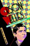 Orson Welles, the Rise and Fall of an American Genius - Charles Higham