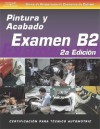 ASE Collision Test Prep Series -- Spanish Version, 2e (B2): Painting and Refinishing - Delmar