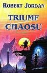 Triumf chaosu - Robert Jordan