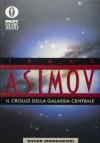 Il crollo della galassia centrale - Isaac Asimov, Carlo Fruttero, Cesare Scaglia