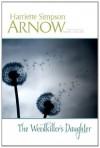 The Weedkiller's Daughter - Harriette Simpson Arnow