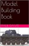 Model Building Book - Paul Davis, Debbie Davis