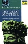 The Great Mother: An Analysis of the Archetype (Bollingen) - Erich Neumann, Ralph Manheim