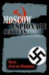 Moscow Espionage Secrets - Erich Von Westphalen