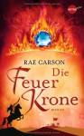 Die Feuerkrone - Rae Carson, Kirsten Borchardt