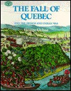 The Fall of Quebec, and the French and Indian War: And the French and Indian War - George Ochoa
