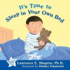 It's Time to Sleep in Your Own Bed - Lawrence E. Shapiro, Hideko Takahashi