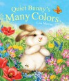 Quiet Bunny's Many Colors (Board Book) - Lisa McCue