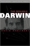 The Deniable Darwin and Other Essays - David Berlinski, David Klinghoffer