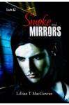 Smoke and Mirrors - Lillian T. MacGowan
