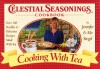 Celestial Seasonings: Cooking With Tea: Celestial Seasonings: Cooking With Tea (Celestial Seasonings Cookbook) - Jordan Simon