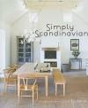 Simply Scandinavian - Magnus Englund, Caroline Clifton-Mogg, Sara Norrman, Sara Norman