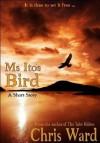 Ms Ito's Bird - Chris Ward