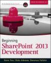 Beginning SharePoint 2013 Development (Wrox Programmer to Programmer) - Steve Fox, Chris Johnson, Donovan Follette