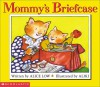 Mommy's Briefcase - Alice Low