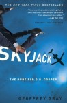 Skyjack: The Hunt for D. B. Cooper - Geoffrey Gray