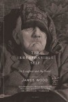 The Irresponsible Self: On Laughter and the Novel - James Wood