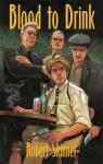 Blood to Drink - Robert Skinner