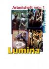 Lumina Arbeitsheft Fruh 1: Zu Den Lektionen 1-12 - Ursula Blank-Sangmeister, Hubert Müller