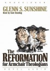 The Reformation for Armchair Theologians - Glen Sunshine, Kate Reading