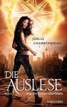 Die Auslese: Nur die Besten überleben - Roman - Joelle Charbonneau, Marianne Schmidt