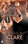 Once Upon A Billionaire: Billionaire Boys Club 4 - Jessica Clare