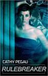 Rulebreaker - Cathy Pegau