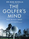 The Golfer's Mind - Bob Rotella, Bob Cullen