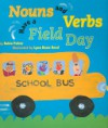 Nouns and Verbs Have a Field Day - Robin Pulver, Lynn Rowe Reed