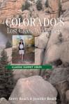 Colorado's Lost Creek Wilderness: Classic Summit Hikes - Gerry Roach, Jennifer Roach