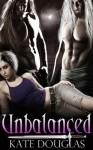 Unbalanced - Kate Douglas