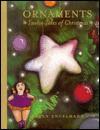 Ornaments: Twelve Tales Of Christmas - Karen Engelmann
