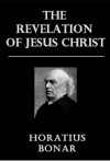The REVELATION of Jesus Christ - Horatius Bonar