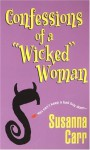 Confessions Of A Wicked Woman - Susanna Carr
