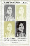 Mary Ann Shadd Cary: The Black Press and Protest in the Nineteenth Century - Jane Rhodes