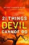 21 Things the Devil Cannot Do - Robert Morris