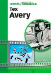 Tex Avery: Hollywood's Master of Screwball Cartoons (Legends of Animation) - Jeff Lenburg