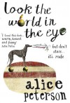 Look the World in the Eye - Alice Peterson